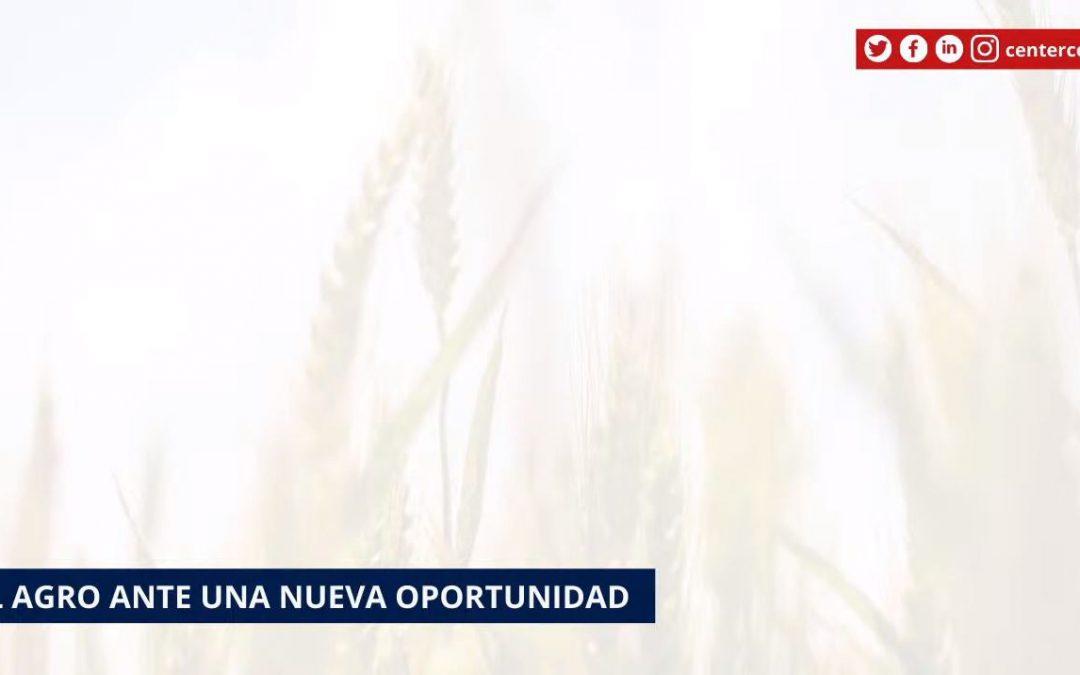 El Agro Ante Una Nueva Oportunidad